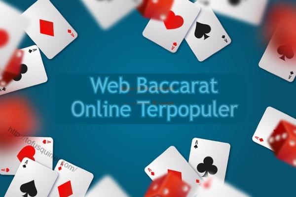 Web Baccarat Online Terpopuler