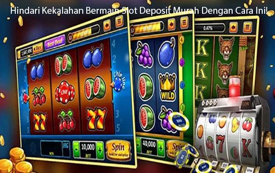 Hindari Kekalahan Bermain Slot Online